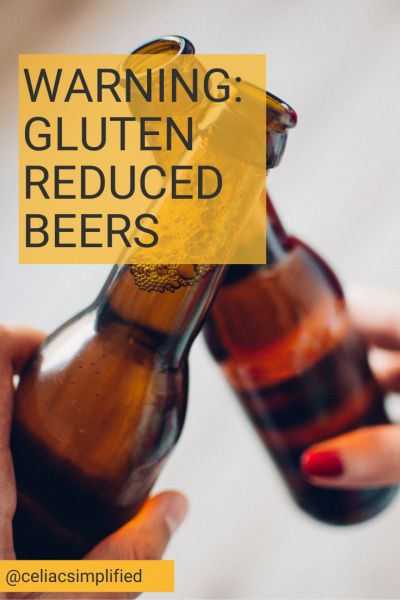 Warning to those with Celiac Disease: Gluten Reduced Beers